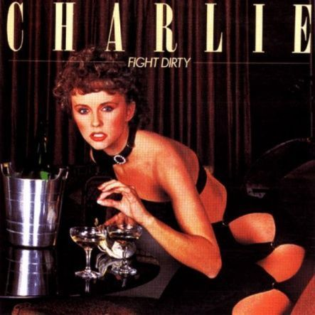 "Charlie - Fight Dirty/ Vinyl, 12"" [ LP] [ Mint/ Mint] ( Original)"
